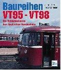 Preisvergleich Produktbild Baureihen VT 95 - VT 98. Die Schienenbusse der Deutschen Bundesbahn