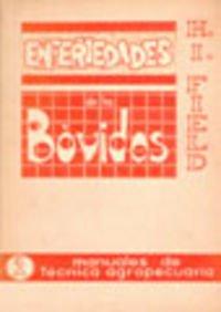Enfermedades de los bóvidos (Manuales de técnica agropecuaria) por H. I. Field