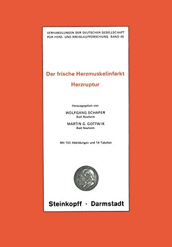 Thema: Der frische Herzmuskelinfarkt Herzruptur (Verhandlungen der Deutschen Gesellschaft für Herz- und Kreislaufforschung, Band 45)