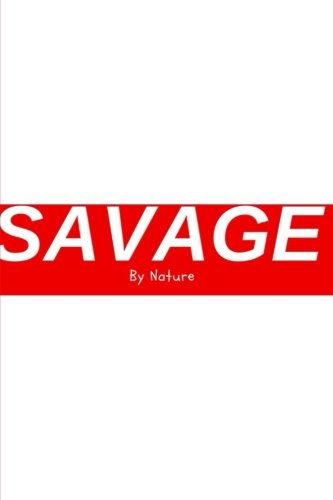 Savage By Nature - Sketchbook / Art Sketch Book: (6x9) Blank Paper Sketchbook, 100 Pages, Durable Ma