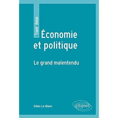 Économie et Politique Le Grand Malentendu