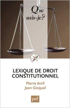 Lexique de droit constitutionnel de Pierre Avril,Jean Gicquel ( 24 août 2013 )