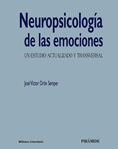 Neuropsicología de las emociones (Biblioteca Universitaria)