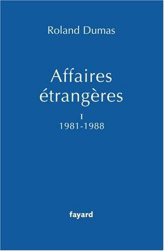 Affaires étrangères : Tome 1, 1981-1988