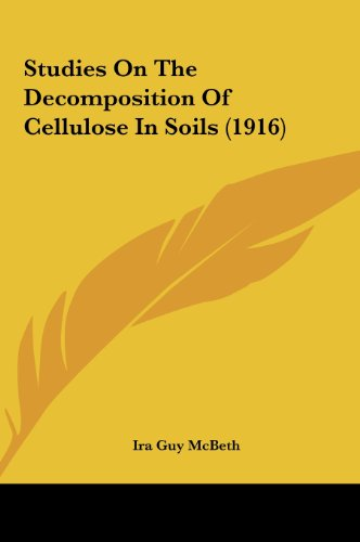 Studies on the Decomposition of Cellulose in Soils (1916)