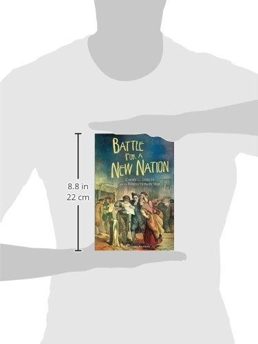 Battle for a New Nation: Causes and Effects of the Revolutionary War (American Revolutionary War)