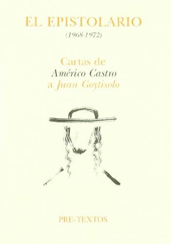 Portada del libro El epistolario (1968-1972): Cartas de Américo Castro a Juan Goytisolo (Hispánicas)