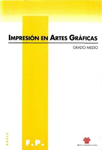 Impresión en artes gráficas. Grado medio por Mariano Jiménez Sacristán
