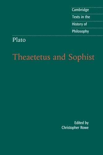 Plato: Theaetetus and Sophist (Cambridge Texts in the History of Philosophy) by Christopher Rowe (2015-12-03)