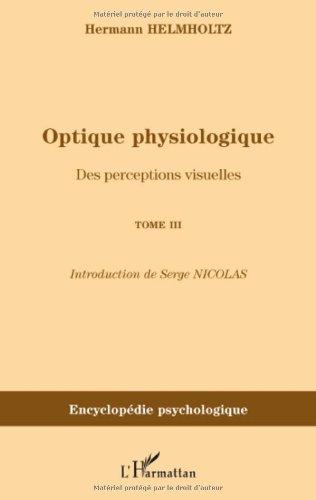 Optique physiologique : Tome 3, Des perceptions visuelles (1866-1867) par Hermann von Helmholtz