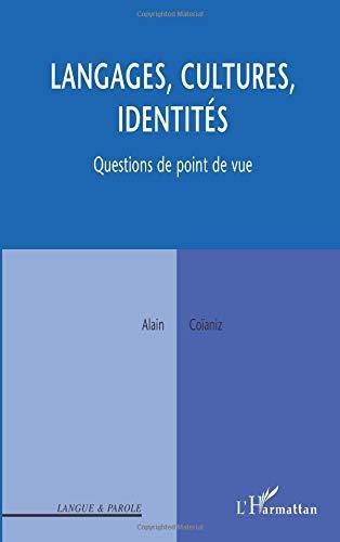 Langages, cultures, identités : Questions de point de vue par Alain Coianiz