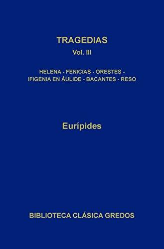 Tragedias III (Biblioteca Clásica Gredos nº 22) por Eurípides