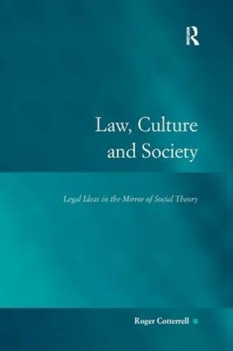 Law, Culture and Society: Legal Ideas in the Mirror of Social Theory (Law, Justice and Power) by Roger Cotterrell (2006-09-28)