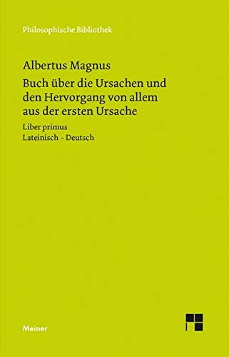 Buch über die Ursachen und den Hervorgang von allem aus der ersten Ursache: Liber primus (Philosophische Bibliothek)