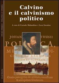 Calvino e il calvinismo politico (Studi storici. Politica e storia)