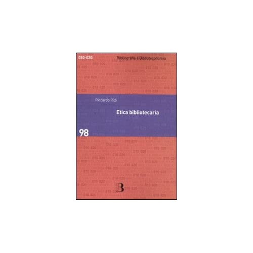 Etica Bibliotecaria. Deontologia Professionale E Dilemmi Morali