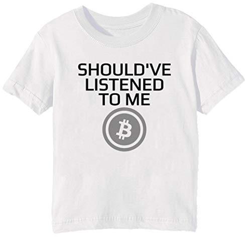 fb1854a3 Shouldve Listened To Me Bitcoin Crypto HODL BTC Niños Unisexo Niño Niña  Camiseta Cuello Redondo Blanco