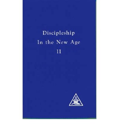 Discipleship in the New Age, Volume Two 2 II