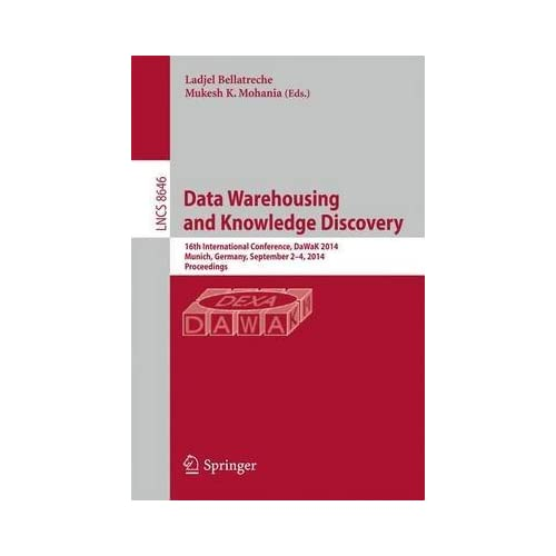 [(Data Warehousing and Knowledge Discovery : 16th International Conference, Dawak 2014, Munich, Germany, September 2-4, 2014. Proceedings)] [Edited by Ladjel Bellatreche ] published on (September, 2014)