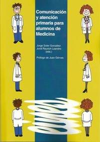 Comunicación Y Atención Primaria Para Alumnos De Medicina (Eines)