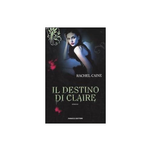 Il Destino Di Claire. I Vampiri Di Morganville: 2