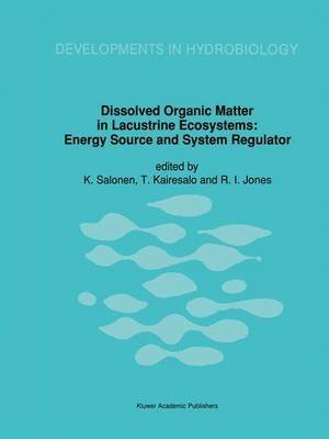 [(Dissolved Organic Matter in Lacustrine Ecosystems : Energy Source and System Regulator)] [Edited by K. Salonen ] published on (March, 1992)