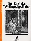 Cover of: Das Buch der Weihnachtslieder: Instrumentalsätze. variable Besetzungsmöglichkeiten. 1. Stimme in B / Melodiestimme (Violinschlüssel): Klarinette, Trompete, Flügelhorn, Sopran-Saxophon. |