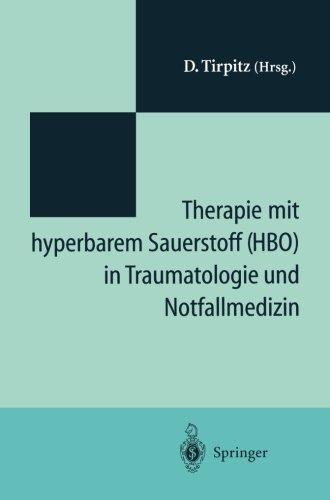 Preisvergleich Produktbild Therapie mit hyperbarem Sauerstoff (HBO) in der Traumatologie und Notfallmedizin: Symposium 20 Jahre hyperbare Medizin'' St.-Joseph-Hospital Duisburg 1993