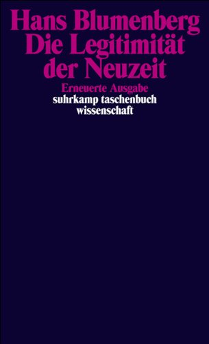 Die Legitimität der Neuzeit (suhrkamp taschenbuch wissenschaft)