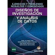 Ejercicios y problemas resueltos y comentados. Diseños de investigación y análisis de datos