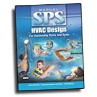 Manual SPS HVAC Design For Swimming Pools and Spas by Hank Rutkowski (2010-02-01) - Pool Spa Design