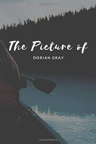 The Picture of Dorian Gray: Lined Notebook, Motivational Journal Planner. 120 Pages. 6 in x 9 in Cover, Gifts.