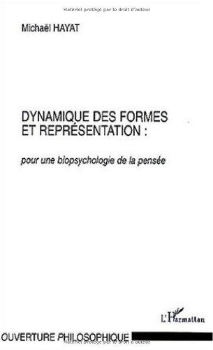 Dynamique des formes et représentation : pour une biopsychologie de la pensée