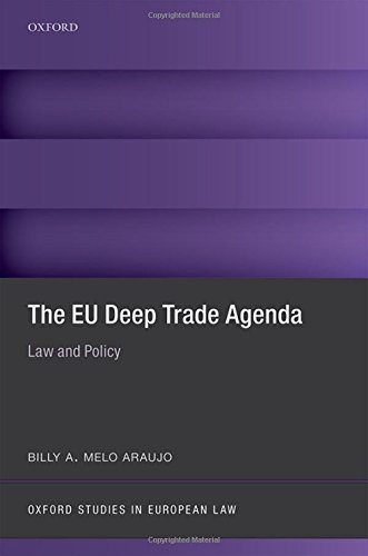 The EU Deep Trade Agenda: Law and Policy (Oxford Studies in European Law)