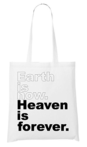 Earth Is Now Heaven Is Forever Sac Blanc