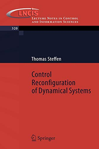 Control Reconfiguration of Dynamical Systems: Linear Approaches and Structural Tests (Lecture Notes in Control and Information Sciences, Band 320)