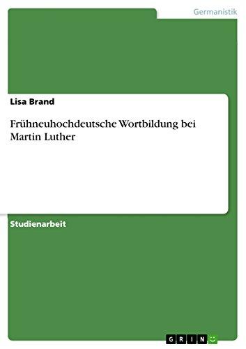Frühneuhochdeutsche Wortbildung bei Martin Luther