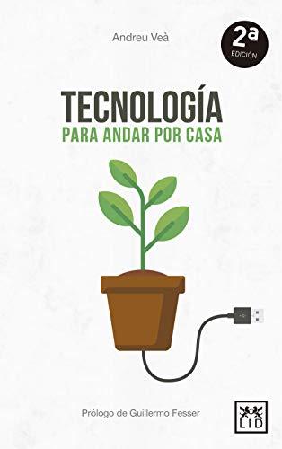 Tecnología para andar por casa (Viva) por Andreu Veà Baró