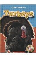 Turkeys (Blastoff! Readers: Farm Animals)