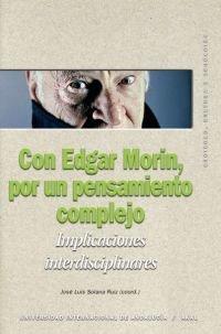 Con Edgar Morín, por un pensamiento complejo (Sociedad, cultura y educación)