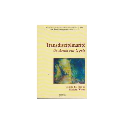 Transdisciplinarité : Actes du 3e congrès Science & conscience, Strasbourg, 16 au 18 mai 2003