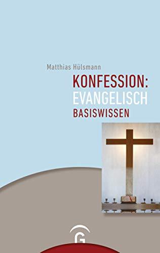 Konfession: evangelisch: Basiswissen