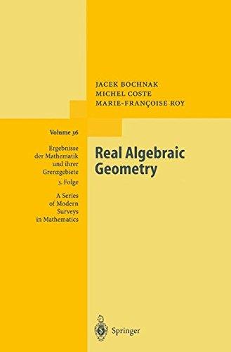 Real Algebraic Geometry (Ergebnisse der Mathematik und ihrer Grenzgebiete. 3. Folge / A Series of Modern Surveys in Mathematics)