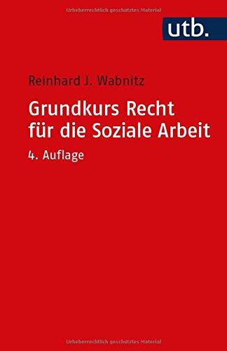 Grundkurs Recht für die Soziale Arbeit