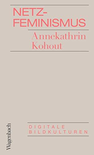 Netzfeminismus: Digitale Bildkulturen (Allgemeines Programm - Sachbuch)