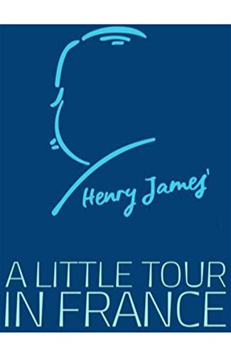 A Little Tour in France (Annotated) (English Edition)