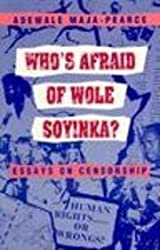 Who's Afraid of Wole Soyinka?: Essays on Censorship (African Writers Series)