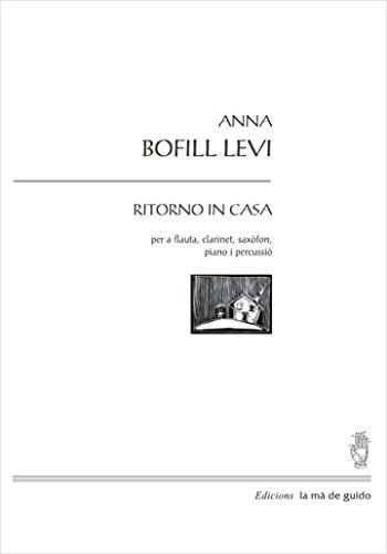 Ritorno In Casa: Per a flauta, clarinet, saxòfon, percusió i piano (Catalan Edition) por Anna Bofill Llevi
