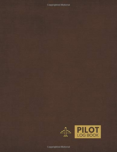 Pilot Logbook: Pilot Flight Log Book Safety Sheets, Aviation Log Book, Crew Record Book, Unmanned Aircraft System, Gifts for Amateur and Professional ... Aviation Officers. 8.5