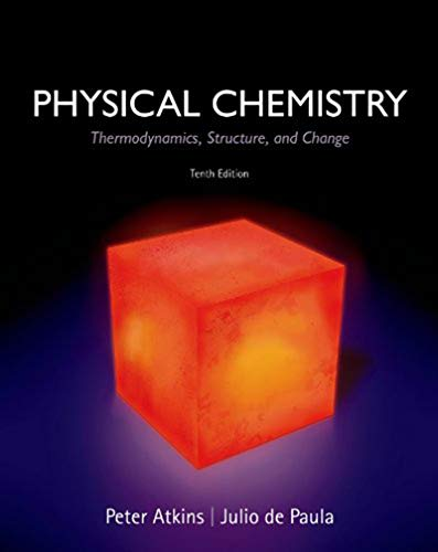 PHYSICAL CHEMISTRY Thermodynamics, Structure, and Change (English Edition)